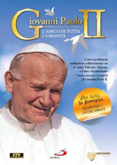 Giovanni Paolo II - L'amico di tutta l'umanità